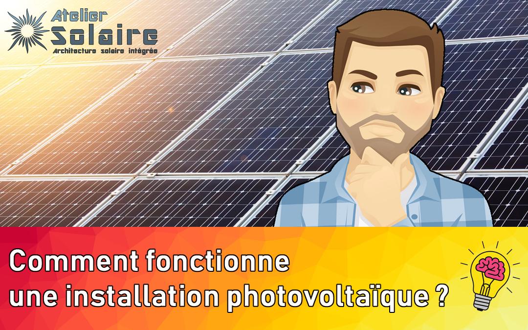 Comment fonctionne une installation photovoltaïque ?